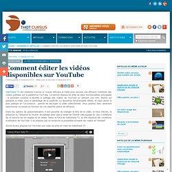 Comment éditer les vidéos disponibles sur YouTube