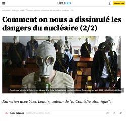 Comment on nous a dissimulé les dangers du nucléaire (2/2)
