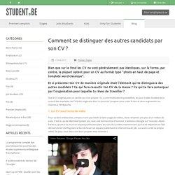Comment se distinguer des autres candidats par son CV ?