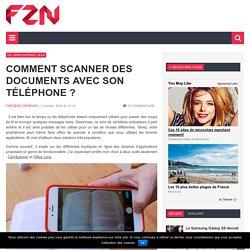 Comment scanner des documents avec son téléphone ?