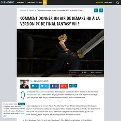 Comment donner un air de remake HD à la version PC de Final Fantasy VII ?