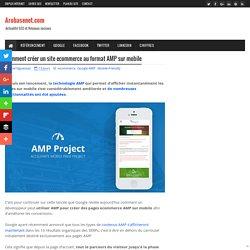 6 étapes pour créer un site ecommerce au format AMP sur mobile