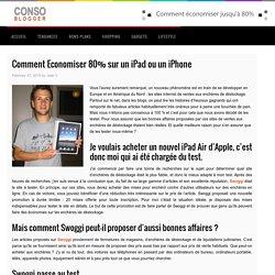 Comment Economiser 80% sur un iPad ou un iPhone