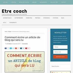 Comment écrire un article de blog qui sera lu - Etre coach