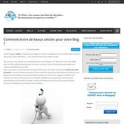 Comment écrire de beaux articles pour votre blog ?