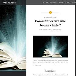 Comment écrire une bonne chute ? – OSTRAMUS