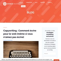 Comment écrire pour le web (même si vous n'aimez pas écrire)