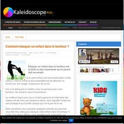 Comment éduquer un enfant dans le bonheur ? - Kaleidoscope Kids asbl
