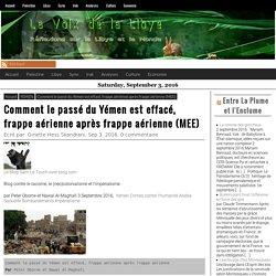 Comment le passé du Yémen est effacé, frappe aérienne après frappe aérienne (MEE) – La Voix De La Libye
