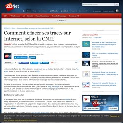 Comment effacer ses traces sur Internet, selon la CNIL
