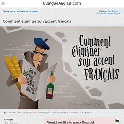 Comment éliminer son accent français · Perdre son accent français en anglais