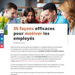 Comment motiver les employés (35 trucs éprouvés)