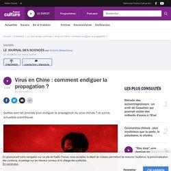 FRANCE CULTURE 23/01/20 LE JOURNAL DES SCIENCES - Virus en Chine : comment endiguer la propagation ?