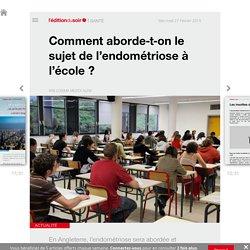 Comment aborde-t-on le sujet de l'endométriose à l'école? - Edition du soir Ouest France - 27/02/2019