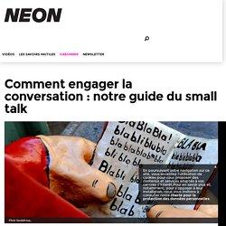 Comment engager la conversation: notre guide du small talk