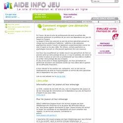 Aide Info Jeu - Comment engager une demarche de soins