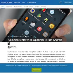 Tutoriel : enlever le root Android