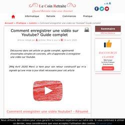 Comment enregistrer une vidéo sur Youtube? Guide complet