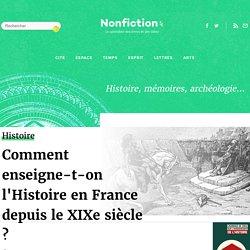 Comment enseigne-t-on l'Histoire en France depuis le XIXe siècle ?