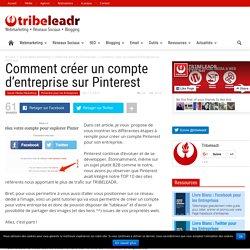 Comment créer un compte d'entreprise sur Pinterest -TRIBELEADR