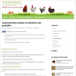 Poulespondeuses.com - Comment bien choisir et entretenir son poulailler
