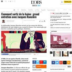 Comment sortir de la haine : grand entretien avec Jacques Rancière