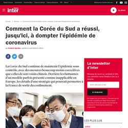 Comment la Corée du Sud a réussi, jusqu'ici, à dompter l'épidémie de coronavirus