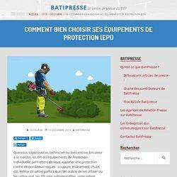 Comment bien choisir ses équipements de protection (EPI)