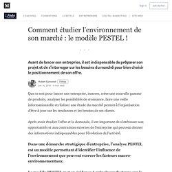 Comment étudier l'environnement de son marché : le modèle PESTEL !