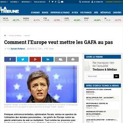 Comment l'Europe veut mettre les GAFA au pas