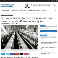 Comment l'évaluation des talents peut vous ouvrir les portes Data et Analytiques