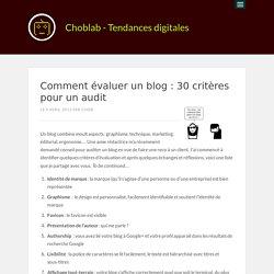 Comment évaluer un blog : 30 critères pour un audit