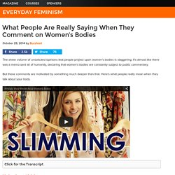 What People Are Really Saying When They Comment on Women's Bodies