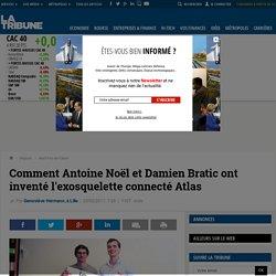 Comment Antoine Noël et Damien Bratic ont inventé l'exosquelette connecté Atlas