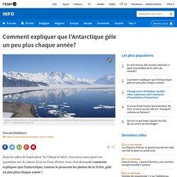 Comment expliquer que l'Antarctique gèle un peu plus chaque année?