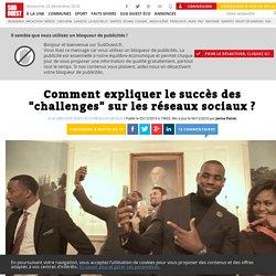 """Comment expliquer le succès des """"challenges"""" sur les réseaux sociaux? - Sud Ouest.fr"""