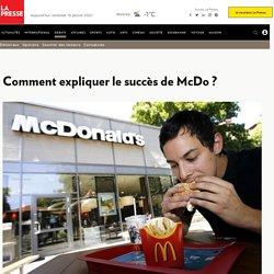 Comment expliquer le succès de McDo?