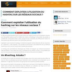 Comment utiliser les hashtags sur les réseaux sociaux ?