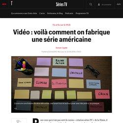 Vidéo : voilà comment on fabrique une série américaine - Vu sur le net