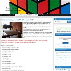 Comment fabriquer une CNC DIY 3 axes – WIP » Demonter.net