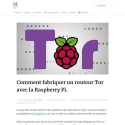 Comment fabriquer un routeur Tor avec la Raspberry Pi.