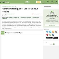 Comment fabriquer et utiliser un four solaire