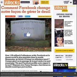Comment Facebook change notre façon de gérer le deuil