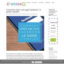 Comment créer une page Facebook : le guide complet - Webzako