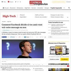 Comment Facebook décide si vos amis vont voir votre message ou non