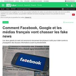 Comment Facebook, Google et les médias français vont chasser les fake news