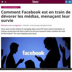 Comment Facebook est en train de dévorer les médias, menaçant leur survie