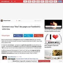 Comment vous «likez» des pages sur Facebook à votre insu