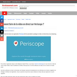 Comment bien utiliser Periscope vidéo live-streaming de Twitter