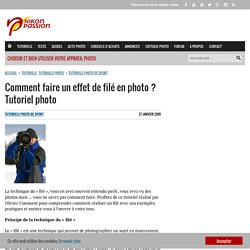 Comment faire un effet de filé en photo ? Tutoriel photo